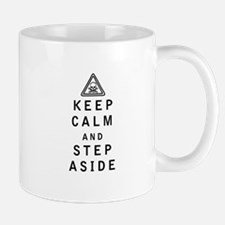 Keep Calm and Step Aside Mugs