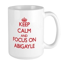 Keep Calm and focus on Abigayle Mugs