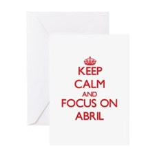 Keep Calm and focus on Abril Greeting Cards