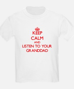 Keep Calm and Listen to your Granddad T-Shirt