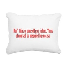 Unspoiled By Success Rectangular Canvas Pillow