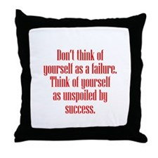 Unspoiled By Success Throw Pillow