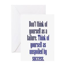 Unspoiled By Success Greeting Cards