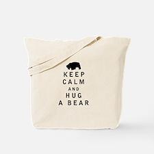 Keep Calm and Hug a Bear Tote Bag
