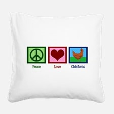 Peace Love Chickens Square Canvas Pillow