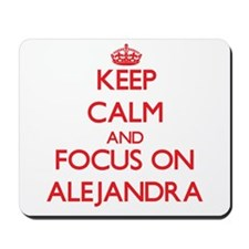 Keep Calm and focus on Alejandra Mousepad