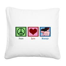 Peace Love Massage Square Canvas Pillow