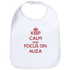 Keep Calm and focus on Aliza Bib