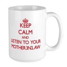 Keep Calm and Listen to your Mother-in-Law Mugs