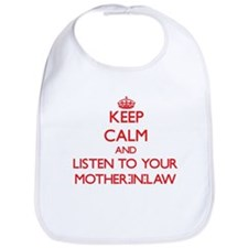 Keep Calm and Listen to your Mother-in-Law Bib
