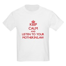 Keep Calm and Listen to your Mother-in-Law T-Shirt