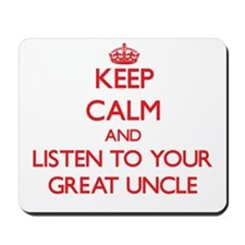 Keep Calm and Listen to your Great Uncle Mousepad