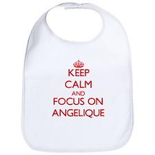 Keep Calm and focus on Angelique Bib