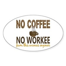 Avionics Engineer No Coffee No Work Decal