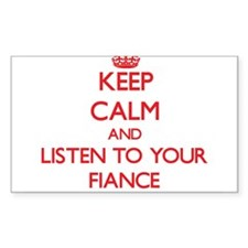 Keep Calm and Listen to your Fiance Decal