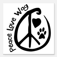 """Peace Love Wag Square Car Magnet 3"""" x 3"""""""