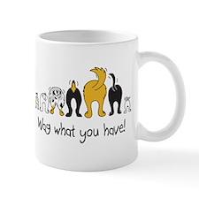 Wag What You Have Mug