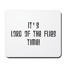 It's Lord Of The Flies Time! Mousepad
