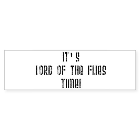 It's Lord Of The Flies Time! Bumper Sticker