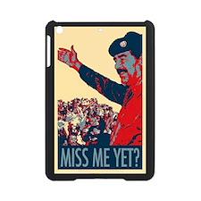 Saddam Miss Me Yet? iPad Mini Case