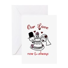 Our Love now & always Greeting Cards