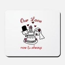 Our Love now & always Mousepad