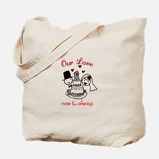 Our Love now & always Tote Bag