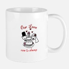 Our Love now & always Mugs