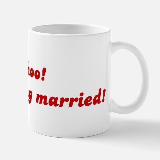Wahoo! I am getting married! Mug