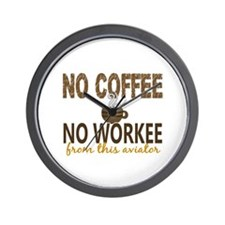Aviator No Coffee No Workee Wall Clock
