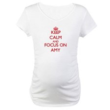 Keep Calm and focus on Amy Shirt