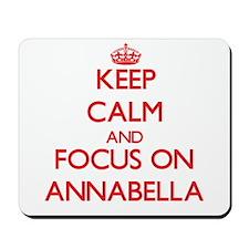 Keep Calm and focus on Annabella Mousepad