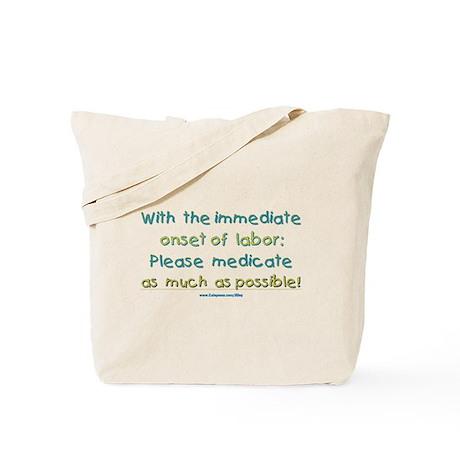 Medicate Labor Tote Bag