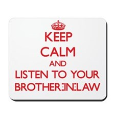 Keep Calm and Listen to your Brother-in-Law Mousep