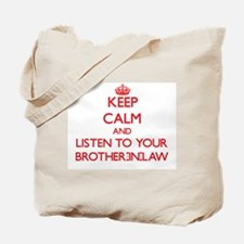 Keep Calm and Listen to your Brother-in-Law Tote B