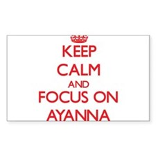 Keep Calm and focus on Ayanna Decal
