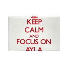 Keep Calm and focus on Ayla Magnets