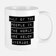 Half Of The People In The World Mugs