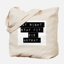 Eat Right Stay Fit Tote Bag