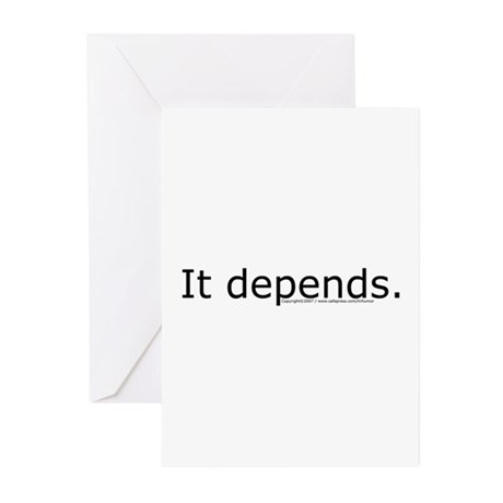 It depends white Greeting Cards