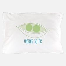 Meant To Be Pillow Case