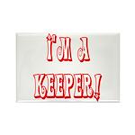 I'm a keeper Rectangle Magnet (100 pack)