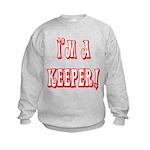 I'm a keeper Kids Sweatshirt