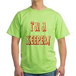 I'm a keeper Green T-Shirt