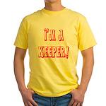 I'm a keeper Yellow T-Shirt