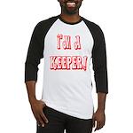 I'm a keeper Baseball Jersey