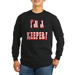 I'm a keeper Long Sleeve Dark T-Shirt