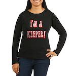 I'm a keeper Women's Long Sleeve Dark T-Shirt