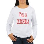 I'm a keeper Women's Long Sleeve T-Shirt
