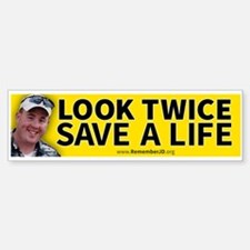 Look Twice Save a Live...Remember Bumper Bumper Sticker